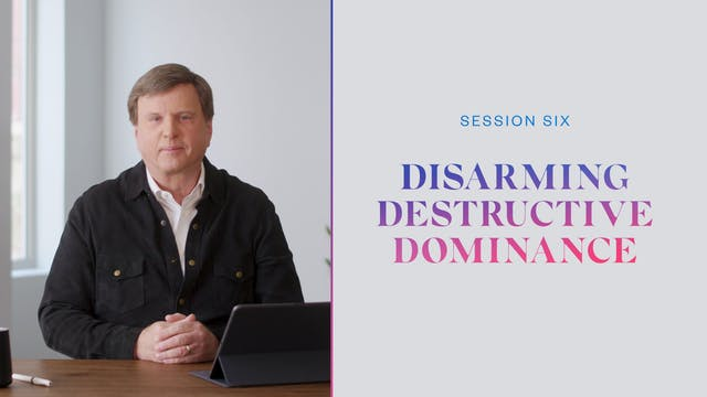 Session Six | Disarming Destructive D...