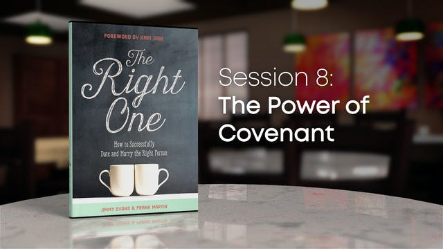 Session 8: The Power of Covenant