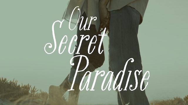 Our Secret Paradise