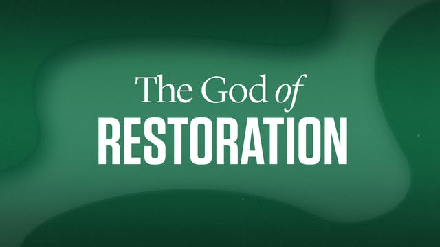 The God of Restoration