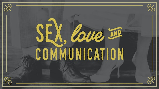 Sex, Love and Communication