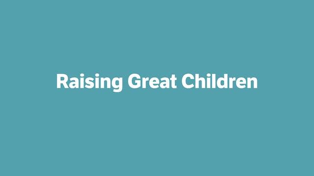 Raising Great Children