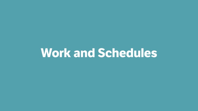 Work and Schedules