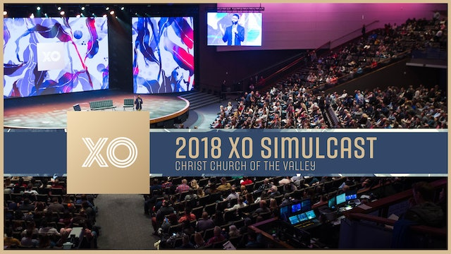 XO 2018 Simulcast | Christ's Church of the Valley