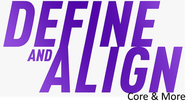 Define and Align - Core & More