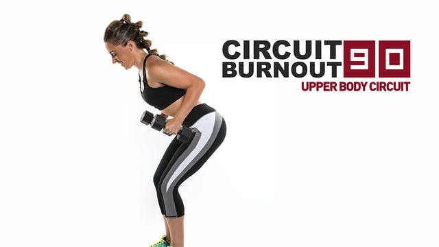Circuit Burnout 90 Upper Body Circuit