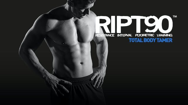 RIPT90 Total Body Tamer