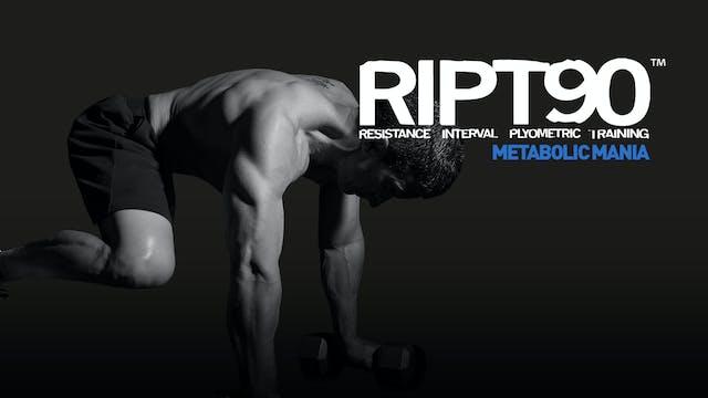 RIPT90 Metabolic Mania