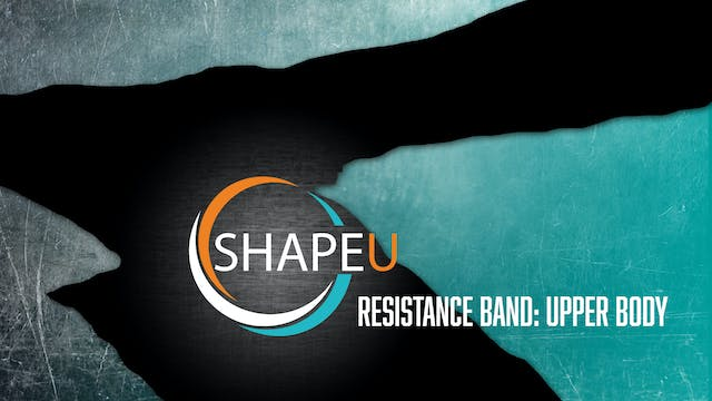 SHAPEU RESISTANCE BAND UPPER BODY