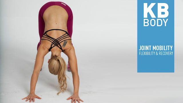 KB BODY - JOINT MOBILITY, FLEXIBILITY...