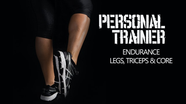 Personal Trainer Endurance Legs Triceps & Core