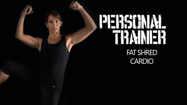 Personal Trainer Fat Shred Cardio