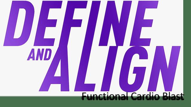 Define and Align - Functional Cardio Blast