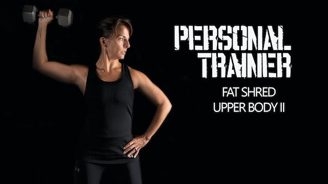 Personal Trainer Fat Shred Upper Body II