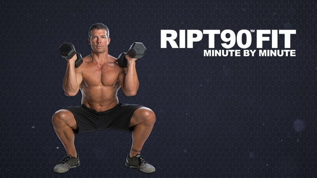 RIPT90 FIT Minute by Minute Redux