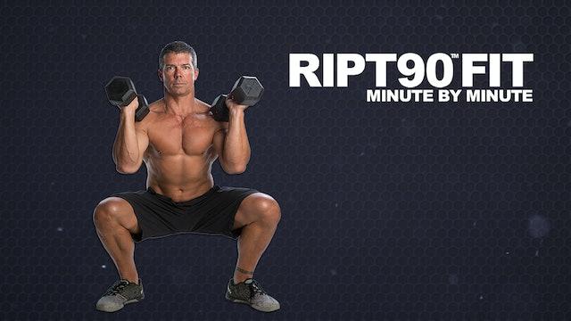 RIPT90 FIT Minute by Minute Redux