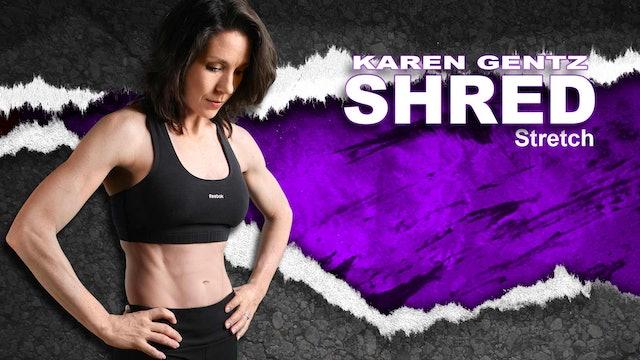 Shred Stretch