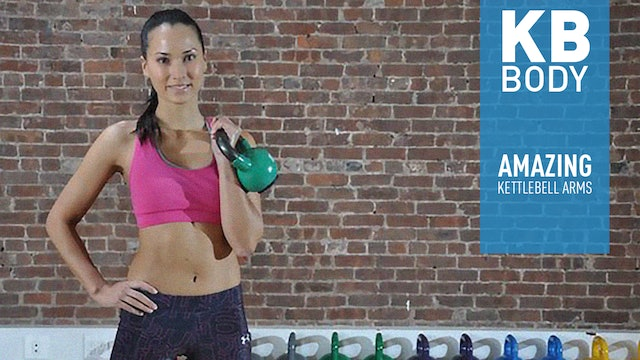 KB BODY - Amazing Kettlebell Arms