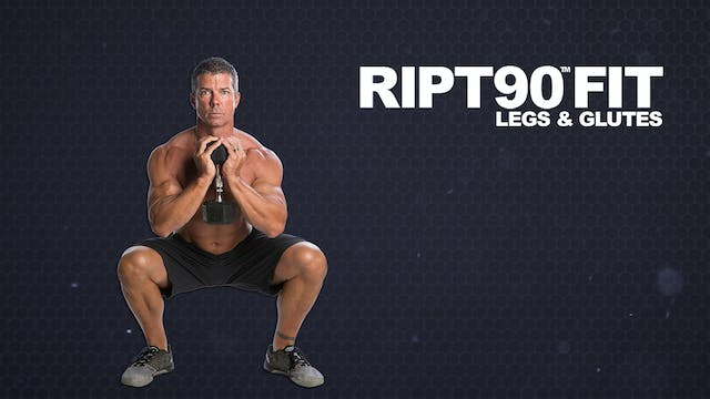 RIPT90 FIT Legs and Glutes