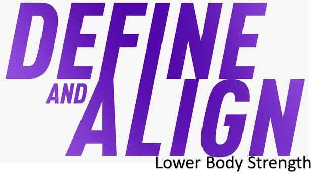 Define and Align - Lower Body Strength