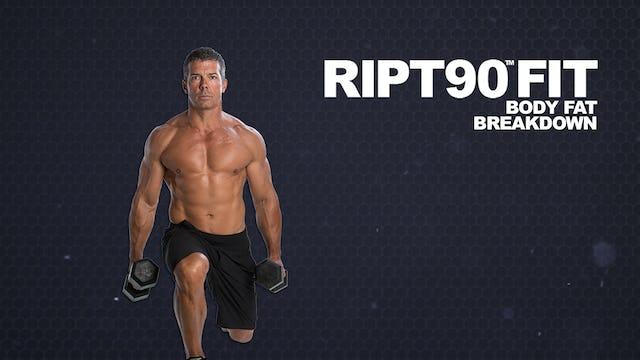 RIPT90 FIT Body Fat Breakdown