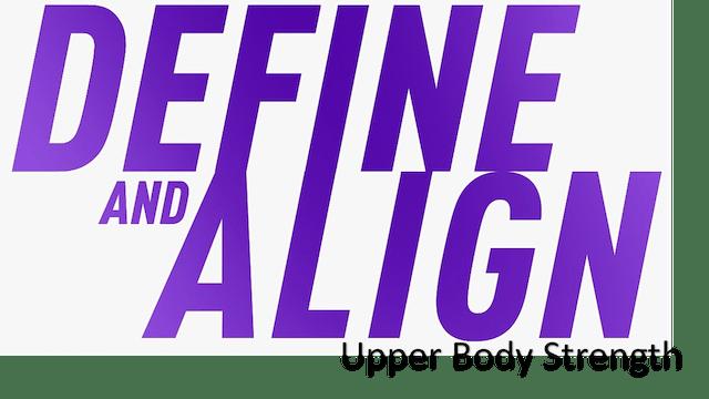 Define and Align - Upper Body Strength