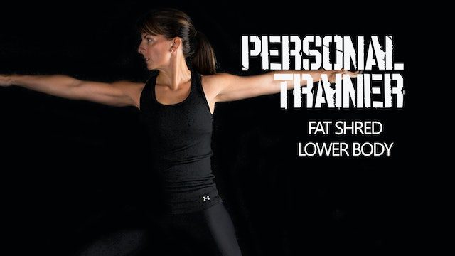 Personal Trainer Fat Shred Lower Body