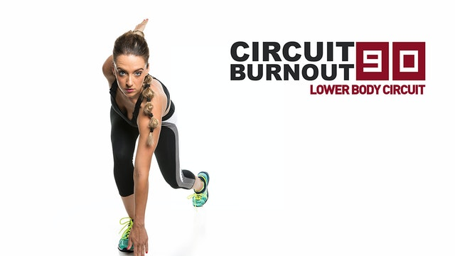 Circuit Burnout 90 Lower Body Circuit