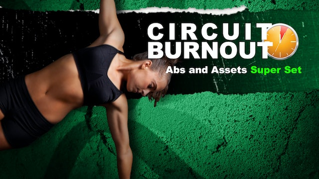 Circuit Burnout 30  Abs and Assets Super Set