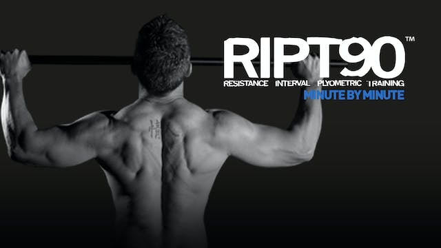 RIPT90 Minute by Minute