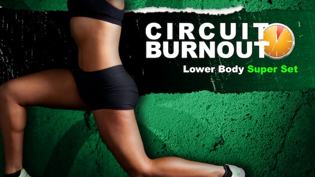 Circuit Burnout 30 Lower Body Super Set