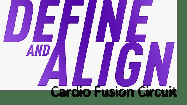 Define and Align - Cardio Fusion Circuit