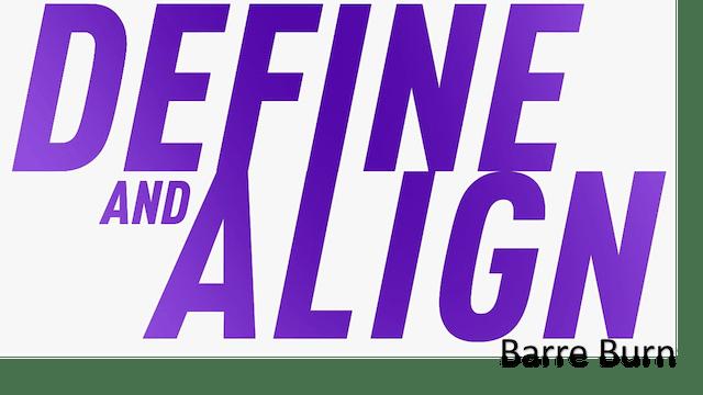 Define and Align - Barre Burn