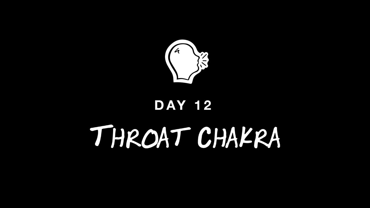 DAY 12: THROAT CHAKRA
