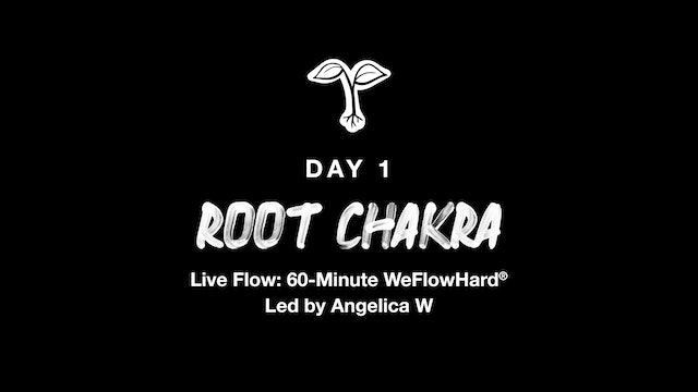 LIVE 9/14: THE ENERGY SERIES | ROOT CHAKRA WEFLOWHARD® WITH ANGELICA W