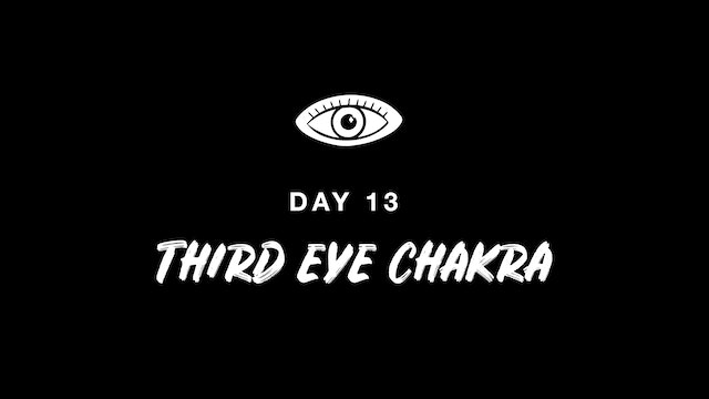 DAY 13: THIRD EYE CHAKRA