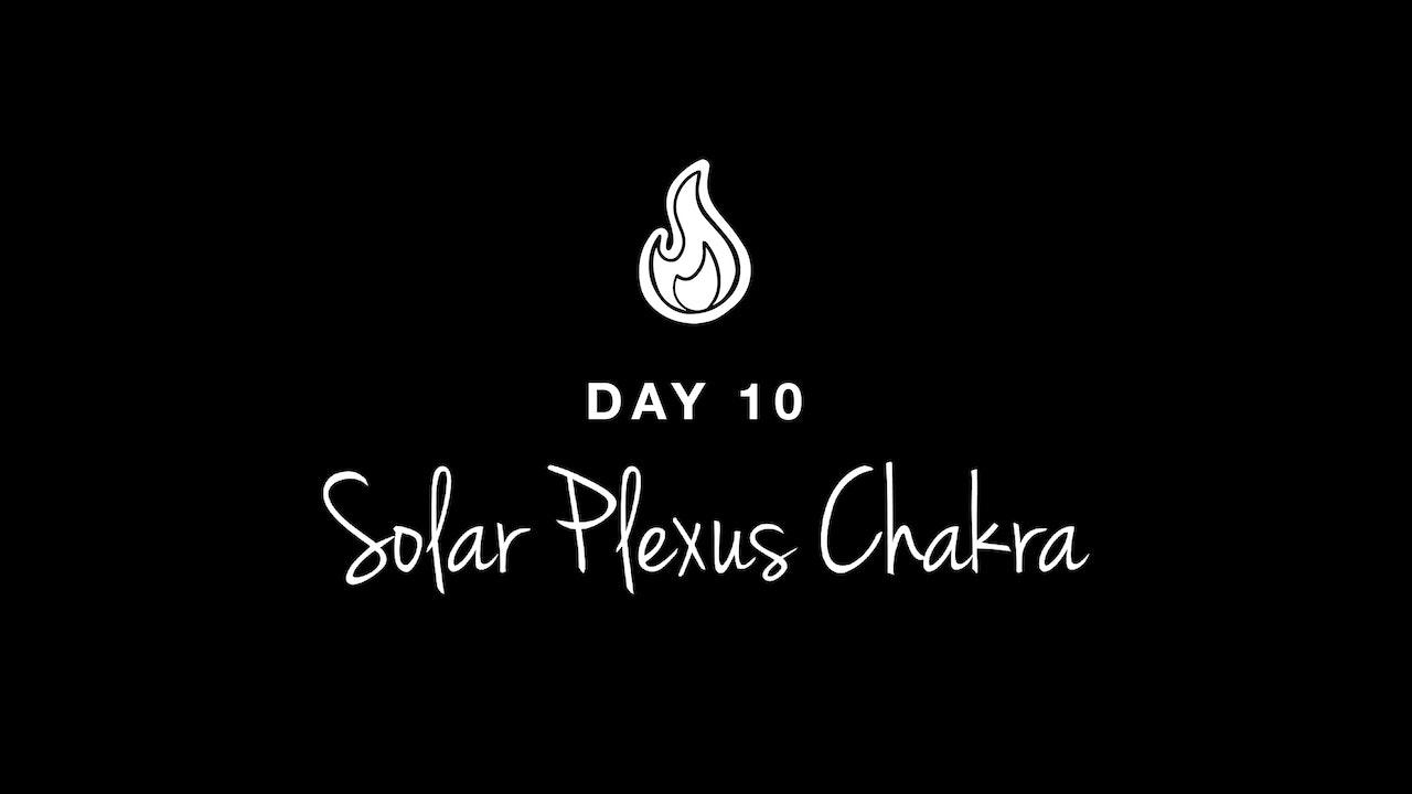 DAY 10: SOLAR PLEXUS CHAKRA