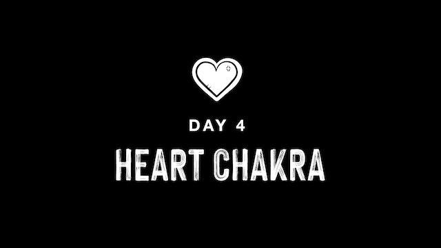 DAY 4: HEART CHAKRA