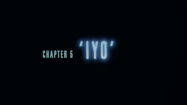 Chapter 5 - Iyo