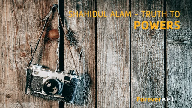 Shahidul Alam - Truth to Power