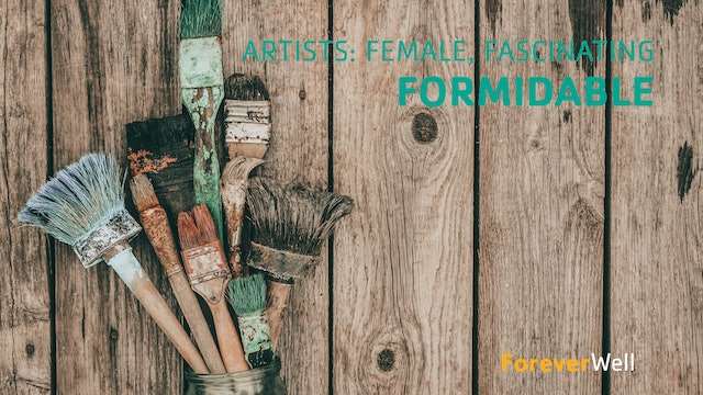 Artists: Female, Fascinating, and Formidable
