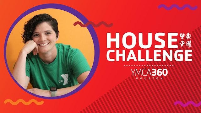 House Challenge