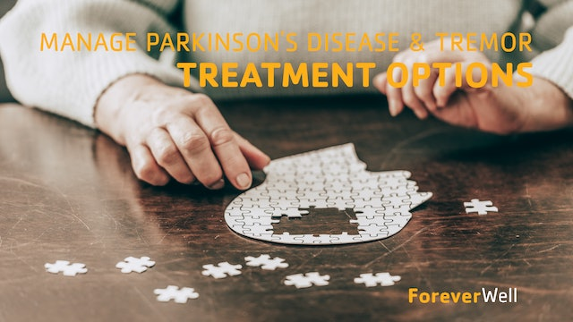 Manage Parkinson's Disease and Essential Tremor Treatment Options