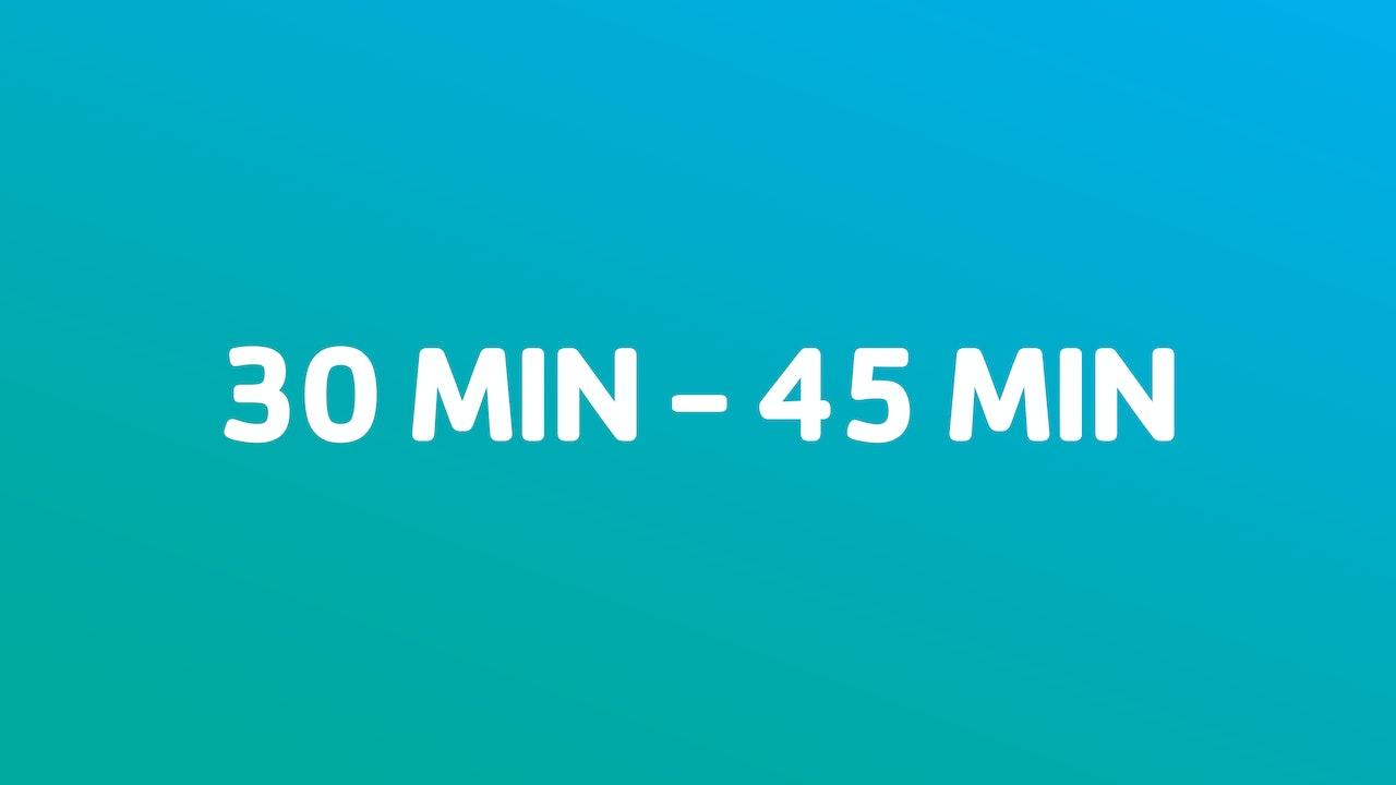30 min - 45 min