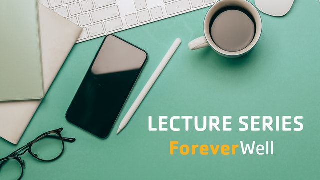 ForeverWell Lecture Series