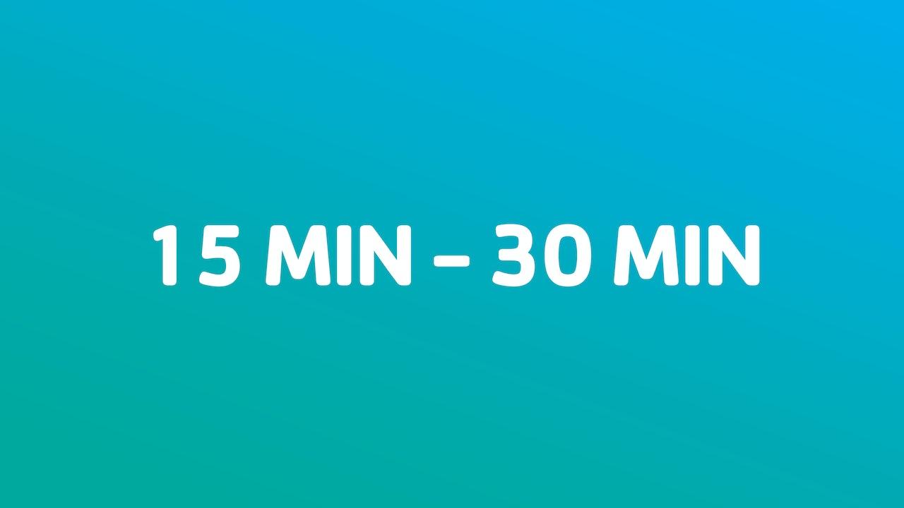 15 min - 30 min