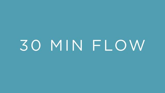 30 Minute Flow