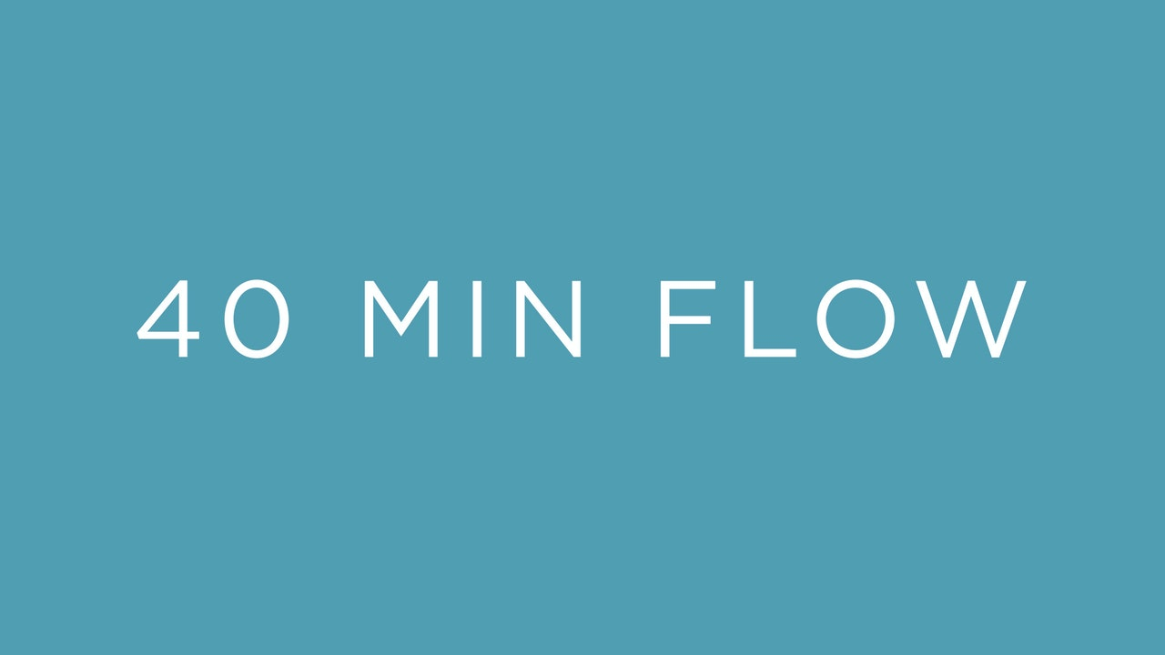 40 minute Flow