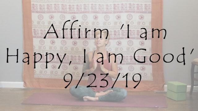Meditation to Affirm 'I am Happy, I am Good'
