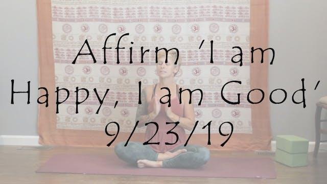 Meditation to Affirm 'I am Happy, I a...